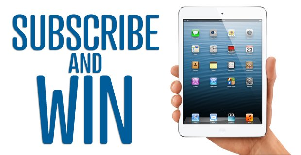 Subscribe &amp; Win: Apple iPad Mini