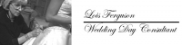 Lois Ferguson, Wedding Day Consultant