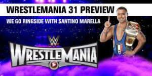 Wrestlemania 31 Preview: We go ringside with Santino Marella