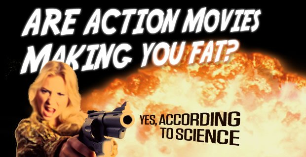 Are Action Movies Making You Fat?
