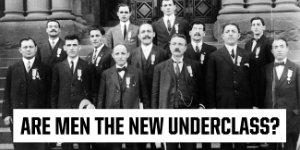 Are Men the New Underclass?