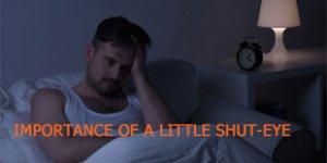Importance of a Little Shut-Eye