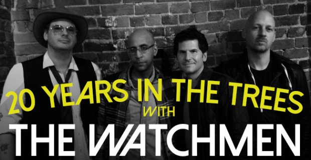 20 Years In the Trees with The Watchmen