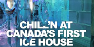 Chill Ice House: Canada's Chillest Bar