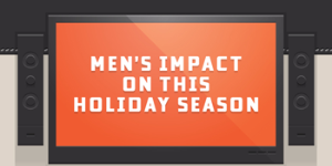 Men's impact on this holiday season