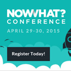 Now What? Conference 2015 Announces Speaker Lineup