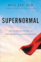 Supernormal: The Untold Story of Resilience
