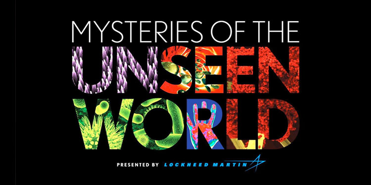 Mysteries of the Unseen World - Mayborn Museum Complex