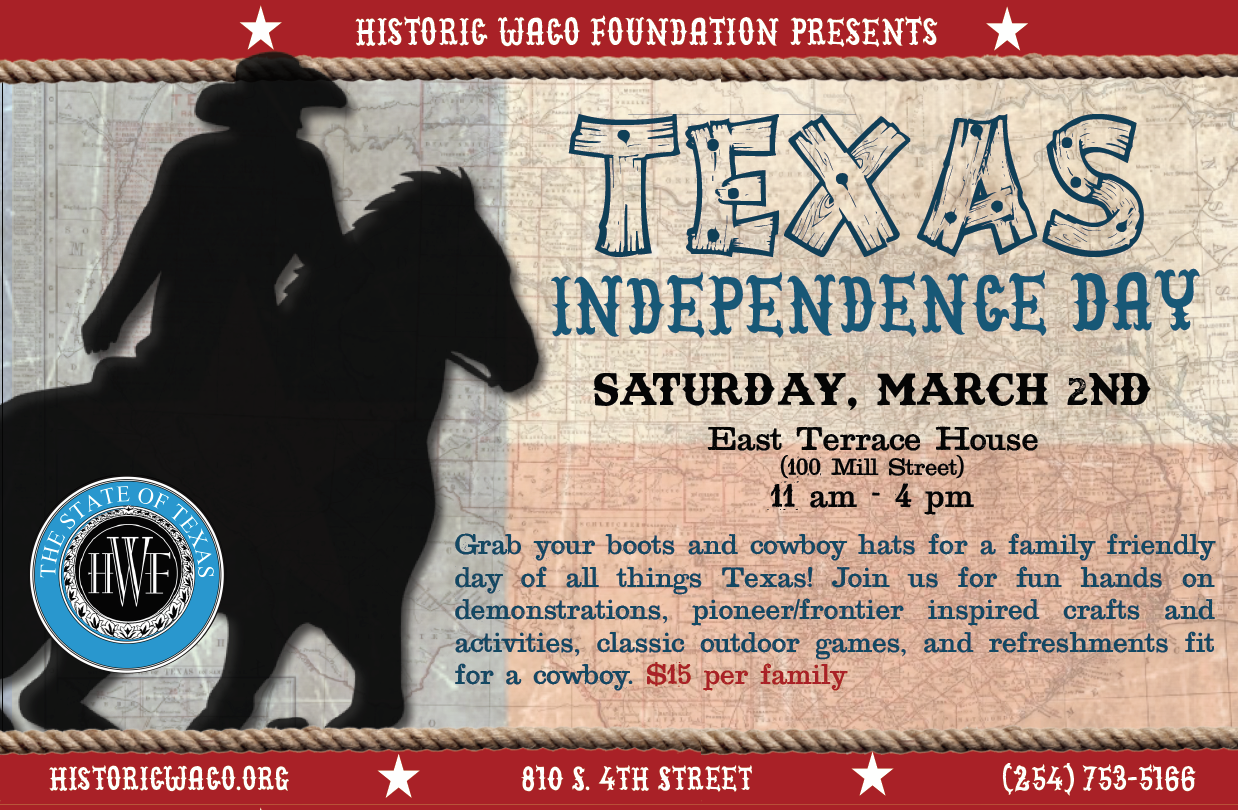 Texas Independence Day Celebration: A Family Funday - Historic Waco Foundation