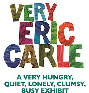 Very Eric Carle: A Very Hungry, Quiet, Lonely, Clumsy, Busy Exhibit - Mayborn Museum