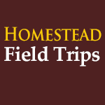Homestead Field Trips