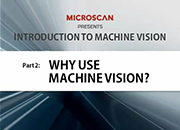 Introduction to Machine Vision Part 2: Why Use Machine Vision?