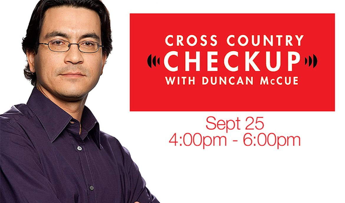 Cross Country Checkup with Duncan McCue