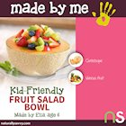 Made By Me: Kid-Friendly Fruit Salad Bowl