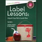 Label Lessons: Unjunk Your Kid's Lunch Box: Why Is This Book Important?