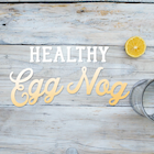 Healthy Egg Nog Recipe
