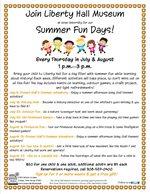 Summer Fun Days at Liberty Hall Museum
