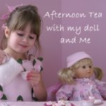 Afternoon Tea w/ My Doll & Me