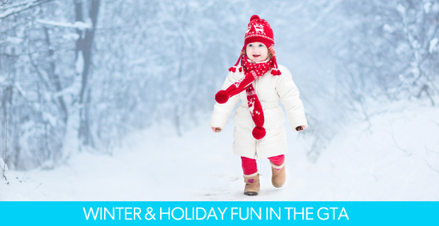 Winter & Holiday Fun in the GTA