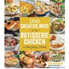 Book Review: 100 Creative Ways to Use Rotisserie Chicken in Everyday Meals
