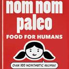 Book Review: Nom Nom Paleo – Food for Humans