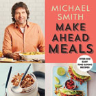 Book Review: Michael Smith's Make Ahead Meals