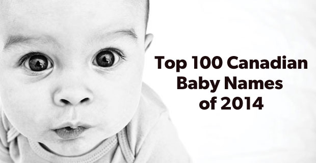 Top 100 Canadian Baby Names of 2014