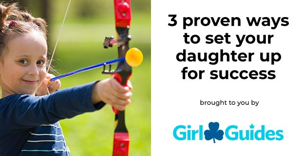 3 Proven Ways To Set Your Daughter Up For Success