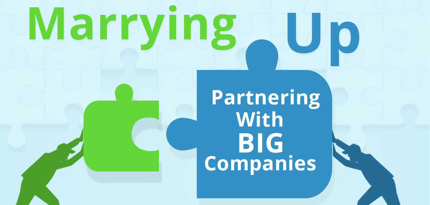 Marrying Up: Partnering With Big Companies