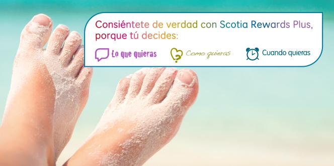 Consiéntete de verdad con Scotia Rewards Plus, porque tú decides lo que quieras, cuando quieras, cuando quieras