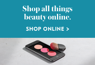 Shop all things beauty online. Shop online>