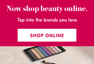 Now shop beauty online. Tap into the brands you love. Shop Online