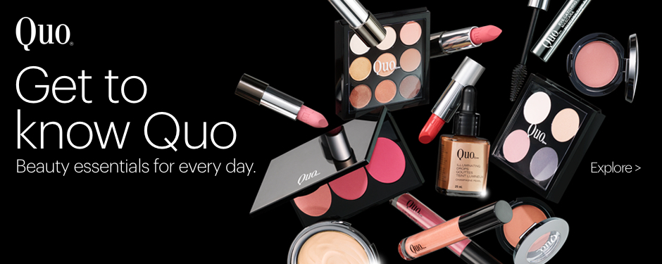 Get to know Quo. Beauty essentials for every day. Explore >