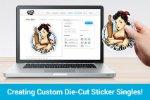 NEW - Create Custom Die-Cut Sticker Singles!
