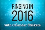 Ringing in 2016 with Calendar Stickers