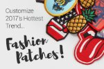 Customize 2017's Hottest Trend - Fashion Patches!