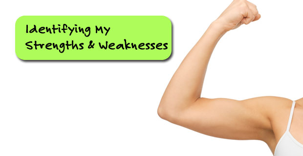 Identifying My Strengths & Weaknesses