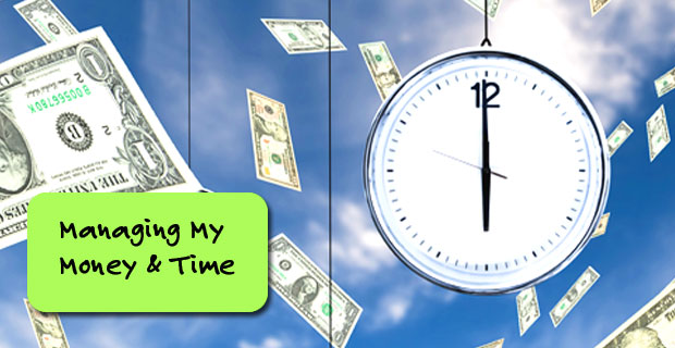 Managing My Money & Time