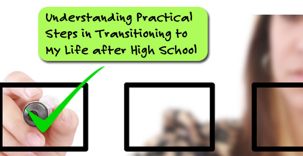 Understanding Practical Steps in Transitioning to My Life after High School