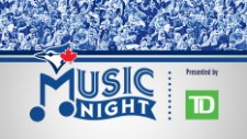 Toronto Blue Jays Music Nights, Presented by TD