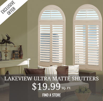 Lakeview Ultra Matte Shutters $19.99 sq ft