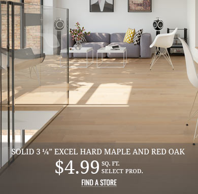 "Solid 3 ¼"" Excel Hard Maple and Red Oak $4.99 sq.ft. select prod."