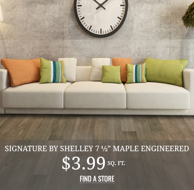 "Signature by Shelley ½ x 7 ½"" Maple Engineered $3.99 sq.ft."