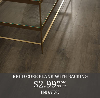 Rigid Core Plank with Backing from $2.99 sq.ft.