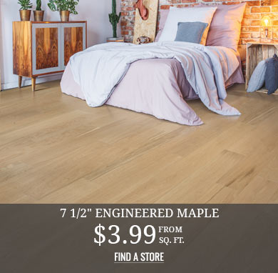 7 1/2in Engineered Maple from $3.99 sq.ft.