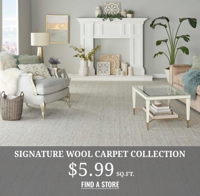 Signature Wool Carpet Collection $5.99 sq.ft.
