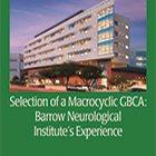 Selection of a Macrocyclic GBCA: Barrow Neurological Institute's Experience