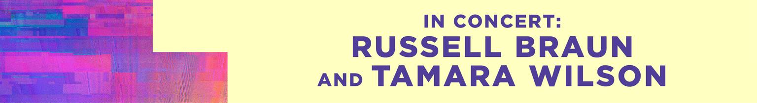 Russell Braun and Tamara Wilson