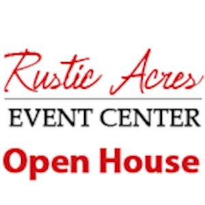 Rustic Acres Event Center Open House