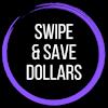 Swipe & Save Dollars